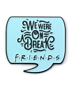 Official Friends The TV Series We Were on a Break Pin Badge FTPB0009